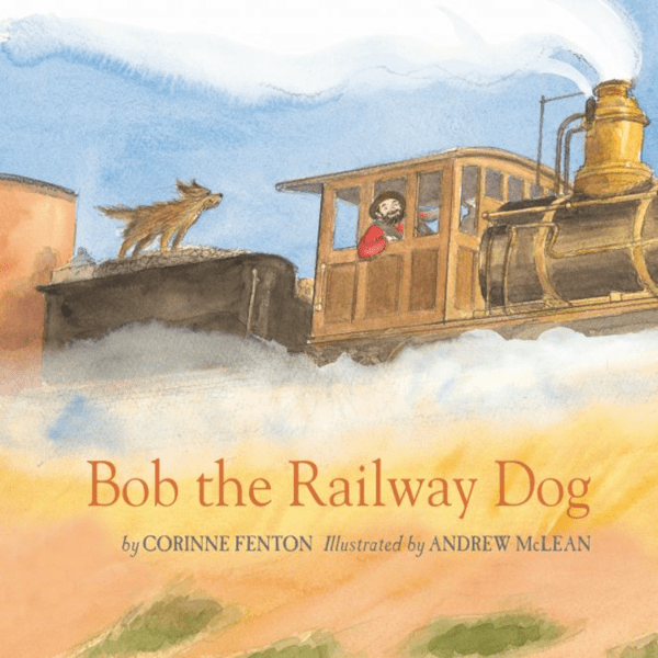 Bob the Railway Dog by Corrine Fenton