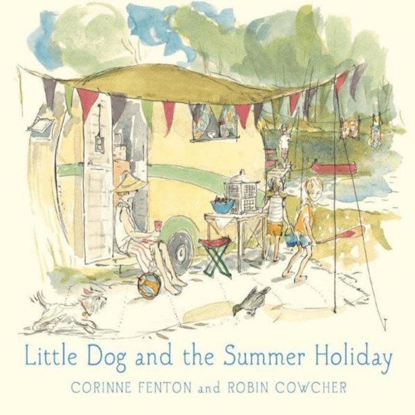Little Dog and the Summer Holiday by Corrine Fenton