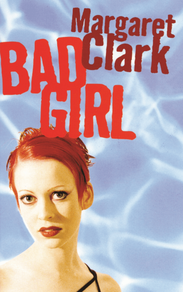 Bad Girl by Margaret Clark