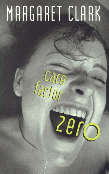 Care Factor Zero by Margaret Clark