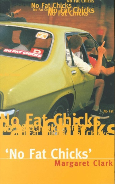 No Fat Chicks by Margaret Clark