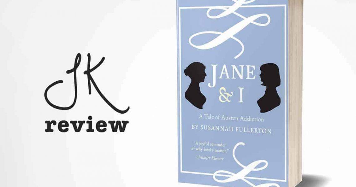 Jane & I by Susannah Fullerton