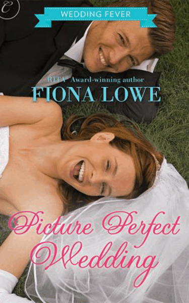 Picture Perfect Wedding by Fiona Lowe