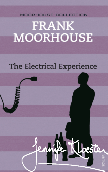 The Electrical Experience by Frank Moorhouse